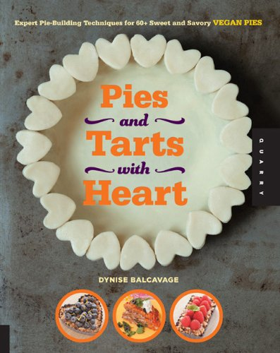 Pies and Tarts with Hearts, Dynise Balcavage // Pies and Tarts with Hearts